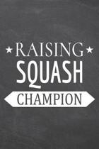 Raising Squash Champion: Squash Notebook, Planner or Journal - Size 6 x 9 - 110 Dotted Pages - Office Equipment, Supplies -Funny Squash Gift Id