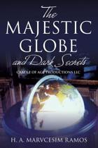 The Majestic Globe and Dark Secrets