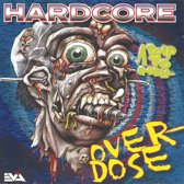Hardcore Overdose (A Trip To Hell)