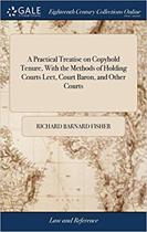 a Practical Treatise on Copyhold Tenure,