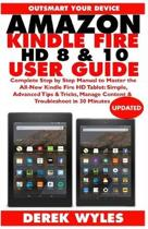 Amazon Kindle Fire HD 8 & 10 User Guide (Updated): Complete Step by Step Manual to Master the All-New Kindle Fire HD Tablet: Simple, Advanced Tips & T