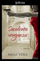 Suculenta venganza (Suculentas pasiones 2)