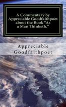 A Commentary by Appreciable Goodfaithpoet about the Book as a Man Thinketh.