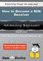 How to Become a Milk Receiver