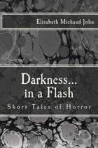 Darkness...in a Flash