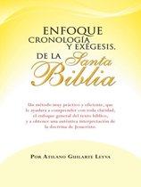 Enfoque Cronología Y Exégesis, De La Santa Biblia