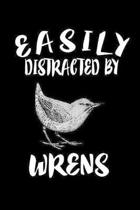 Easily Distracted By Wrens