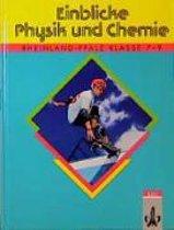 Einblicke Physik und Chemie. Rheinland-Pfalz. Klasse 7 - 9. Schülerbuch