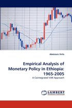 Empirical Analysis of Monetary Policy in Ethiopia
