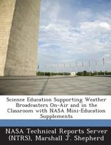 Science Education Supporting Weather Broadcasters On-Air and in the Classroom with NASA Mini-Education Supplements