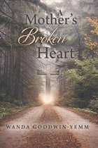 A Mother'S Broken Heart