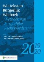 Wetteksten Burgerlijk Wetboek - Wetboek van Burgerlijke Rechtsvordering 2019-2020