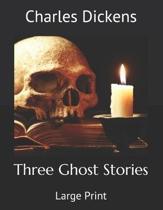 Three Ghost Stories: Large Print