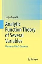 Analytic Function Theory of Several Variables