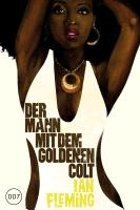 James Bond 007 Bd. 13. Der Mann mit dem goldenen Colt