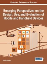 Emerging Perspectives on the Design, Use, and Evaluation of Mobile and Handheld Devices