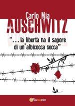 """Auschwitz """"…la libertà ha il sapore di un'albicocca secca"""""""