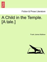 A Child in the Temple. [A Tale.]