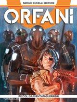 Orfani 1. Piccoli spaventati guerrieri