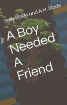 A Boy Needed a Friend