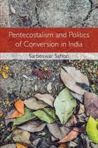 Pentecostalism and Politics of Conversion in India