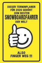 Dieser Terminplaner f�r 2020 geh�rt dem besten Snowboardfahrer der Welt - also Finger Weg !!!: Organizer f�r das Jahr 2020 mit lustigem Spruch - Gesch