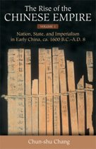 The Rise of the Chinese Empire v. 1; Nation, State, and Imperialism in Early China, Ca. 1600 B.C.-A.D. 8