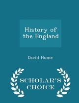 History of the England - Scholar's Choice Edition