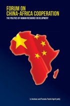 Forum on China-Africa Cooperation. The Politics of Human Resource Development