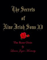 The Secrets of Nine Irish Sons: II The Rose Oisín