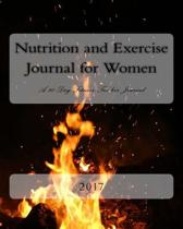 Nutrition and Exercise Journal for Women 2017