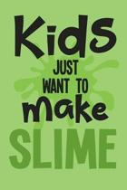 Kids Just Want to Make Slime: Wide Ruled Composition Notebook