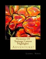Mysteries of Topanga Canyon Highlights