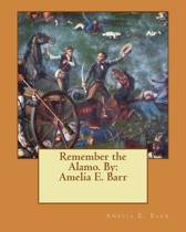 Remember the Alamo. by