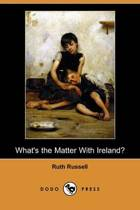 What's the Matter with Ireland? (Dodo Press)