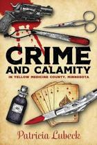 Crime and Calamity in Yellow Medicine County, Minnesota