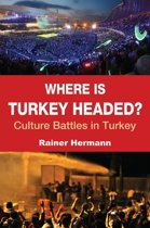 Where is Turkey Headed?