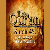 Qur'an, The: Surah 45