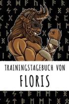 Trainingstagebuch von Floris: Personalisierter Tagesplaner f�r dein Fitness- und Krafttraining im Fitnessstudio oder Zuhause