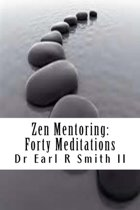 Zen Mentoring: Forty Meditations