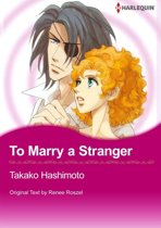 To Marry a Stranger (Harlequin Comics)
