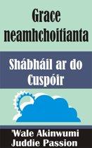 Grace neamhchoitianta Shábháil ar do Cuspoir