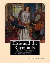 Elsie and the Raymonds. by