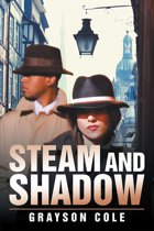 Steam and Shadow