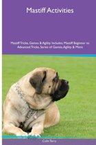 Mastiff Activities Mastiff Tricks, Games & Agility. Includes