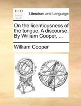 On the Licentiousness of the Tongue. a Discourse. by William Cooper,