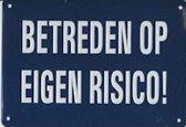 Betreden op Eigen Risico Muurschild 14,5x10 cm
