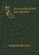 An Account of the Late Election
