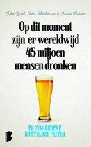 Omslag van 'Op dit moment zijn er wereldwijd 45 miljoen mensen dronken'