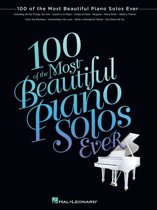 100 of the Most Beautiful Piano Solos Ever (Songbook)
